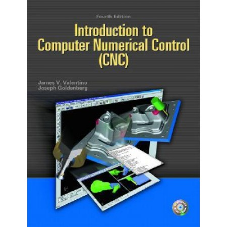 Introduction to Computer Numerical Control (CNC), Include CD-ROM, 4th Edition