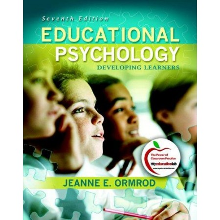 Educational Psychology: Developing Learners, 7th Edition