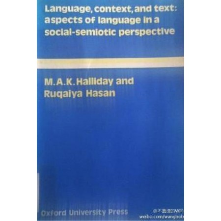 Language, Context, and Text: Aspects of Language in a Social-Semiotic Perspective