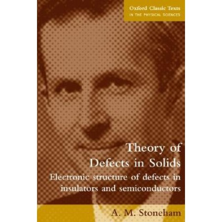 Theory of Defects in Solids: Electronic Structure of Defects in Insulators and Semiconductors