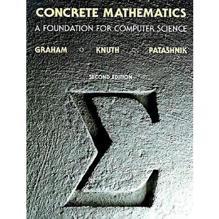 Concrete Mathematics: A Foundation for Computer Science, 2nd Edition