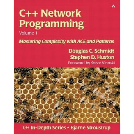 C++ Network Programming, Vol. 1: Mastering Complexity with ACE and Patterns, 1st Edition