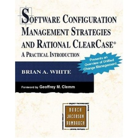 Software Configuration Management Strategies and Rational ClearCase: A Practical Introduction, 1st Edition