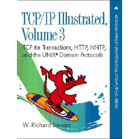 TCP/IP Illustrated: TCP for Transactions, HTTP, NNTP, and the UNIX Domain Protocols Vol.3, 1st Edition
