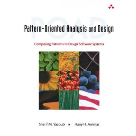 Pattern-Oriented Analysis and Design: Composing Patterns to Design Software Systems, 1st Edition