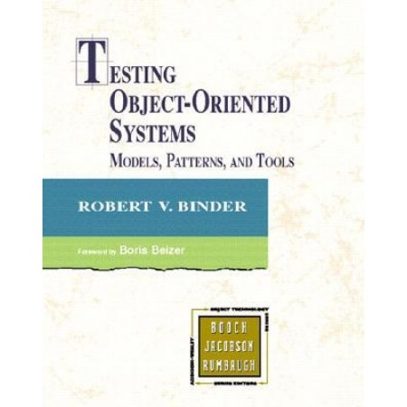 Testing Object-Oriented Systems: Models, Patterns, and Tools