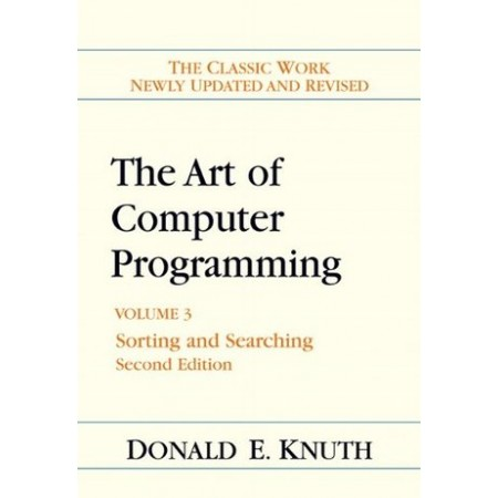 The Art of Computer Programming, Volume 3: Sorting and Searching (2nd Edition)