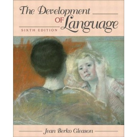 The Development of Language, 6th Edition