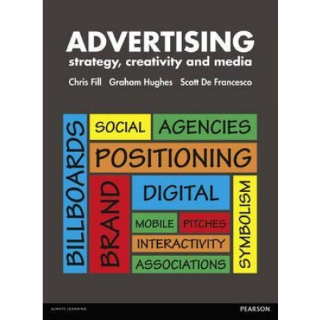 Advertising: Strategy, Creativity and Media