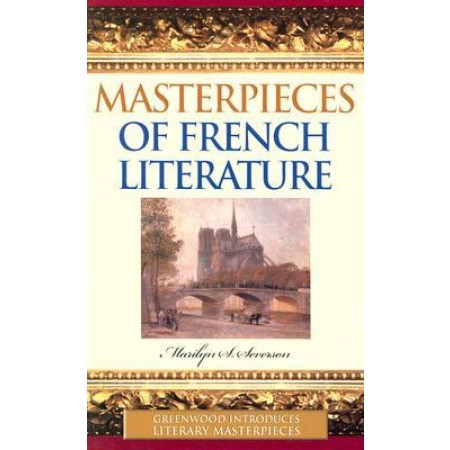 Masterpieces of French Literature (Greenwood Introduces Literary Masterpieces)