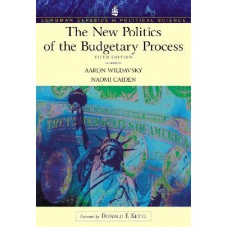 The New Politics of the Budgetary Process, 5th Edition