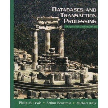 Databases and Transaction Processing: An Application-Oriented Approach