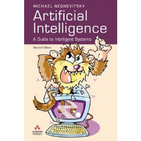 Artificial Intelligence : A Guide to Intelligent Systems, 2nd Edition