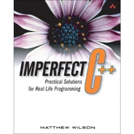 Imperfect C++: Practical Solutions for Real-Life Programming (Include CD-Rom)