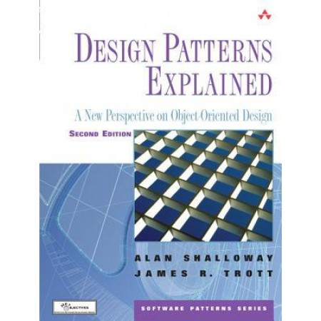 Design Patterns Explained : A New Perspective on Object-Oriented Design, 2nd Edition