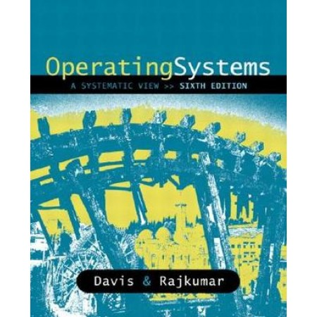 Operating Systems: A Systematic View, 6th Edition