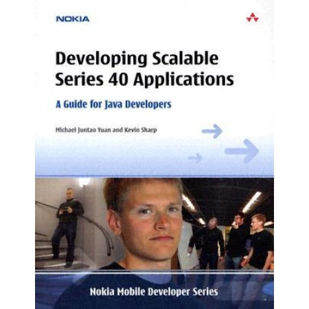 Developing Scalable Series 40 Applications : A Guide for Java Developers (Nokia Mobile Developer)