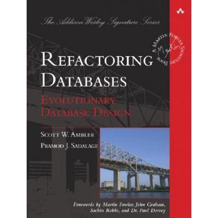 Refactoring Databases: Evolutionary Database Design (Hardover)