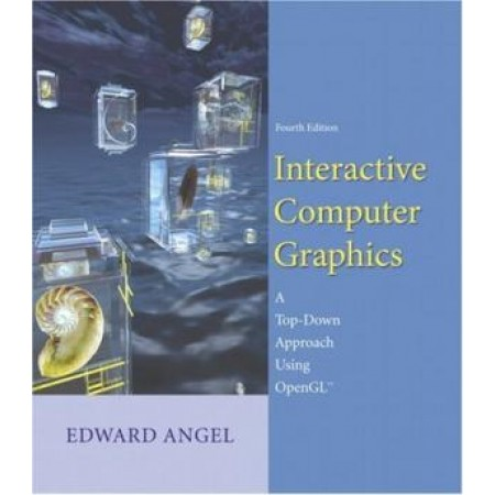 Interactive Computer Graphics: A Top-Down Approach using OpenGL, 4th Edition