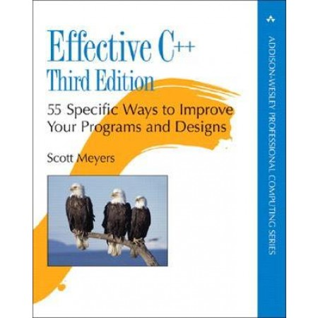 Effective C++ : 55 Specific Ways to Improve Your Programs and Designs, 3rd Edition