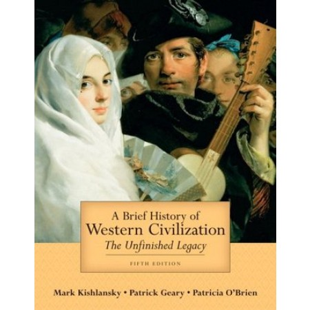 A Brief History of Western Civilization: The Unfinished Legacy, Combined Volume, 5th Edition