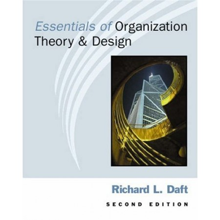 Essentials of Organization Theory and Design, 2nd Edition