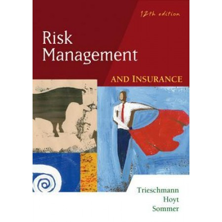 Risk Management and Insurance, 12th Edition
