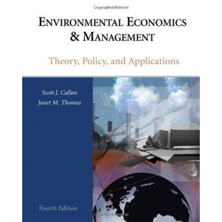 Environmental Economics and Management: Theory, Policy and Applications, 4th Edition