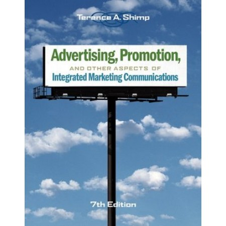 Advertising, Promotion, and Other Aspects of Integrated Marketing Communications, 7th Edition