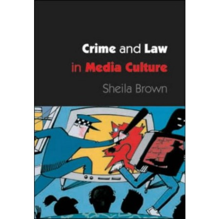 Crime and Law in Media Culture, 1st Edition