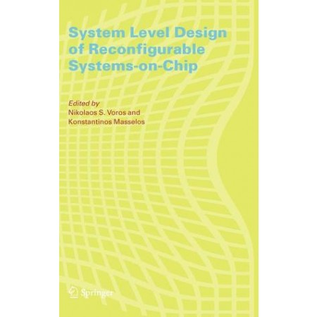 System Level Design of Reconfigurable Systems-on-Chip, 1st Edition