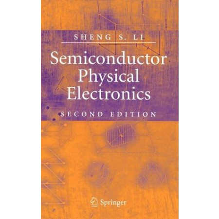 Semiconductor Physical Electronics, 2nd Edition
