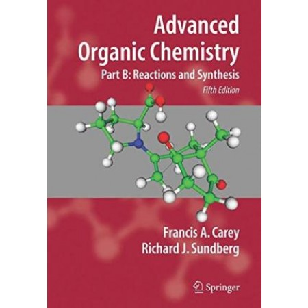 Advanced Organic Chemistry Part B: Reaction and Synthesis, 5th Edition (Hardcover)