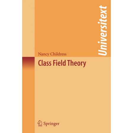 Class Field Theory (Universitext)