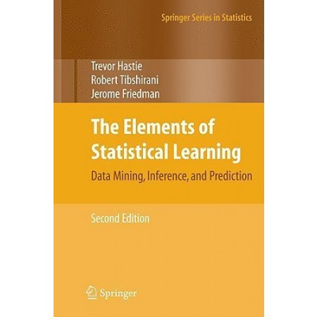 The Elements of Statistical Learning: Data Mining, Inference, and Prediction, Second Edition (Springer Series in Statistics), 2nd Edition