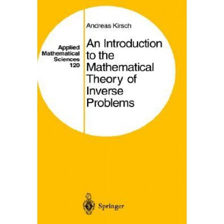 An Introduction to the Mathematical Theory of Inverse Problems, 1st Edition