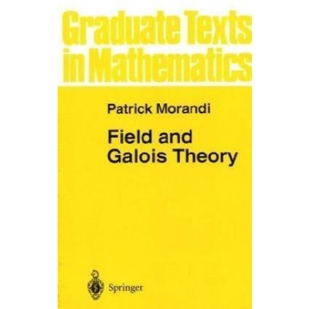 Field and Galois Theory (Graduate Texts in Mathematics)