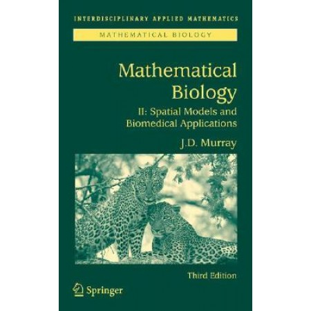 Mathematical Biology II: Spatial Models and Biomedical Applications, 3rd Edition