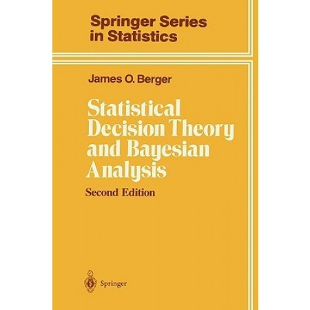 Statistical Decision Theory and Bayesian Analysis, 2nd Edition