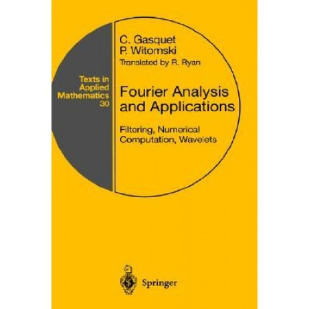 Fourier Analysis and Applications : Filtering, Numerical Computation, Wavelets, 1st Edition