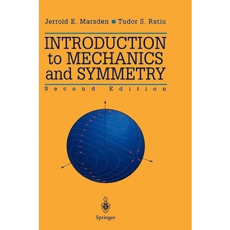 Introduction to Mechanics and Symmetry: A Basic Exposition of Classical Mechanical Systems, 2nd Edition