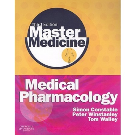 Master Medicine: Medical Pharmacology: A clinical core text for integrated curricula with self assessment, 3rd Edition