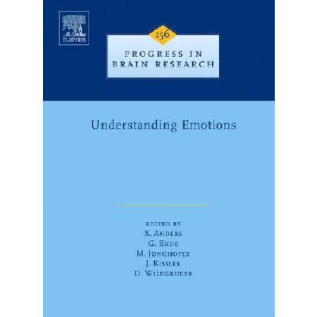 Understanding Emotions, Volume 156 (Progress in Brain Research)