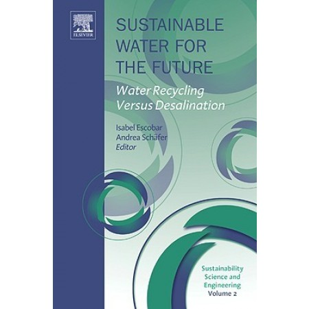 Sustainable Water for the Future, Volume 2: Water Recycling versus Desalination