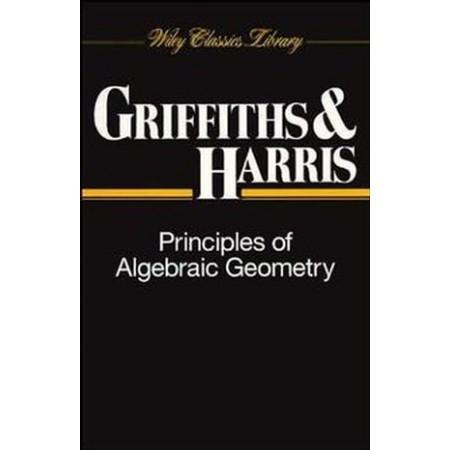 Principles of Algebraic Geometry, 1st Edition