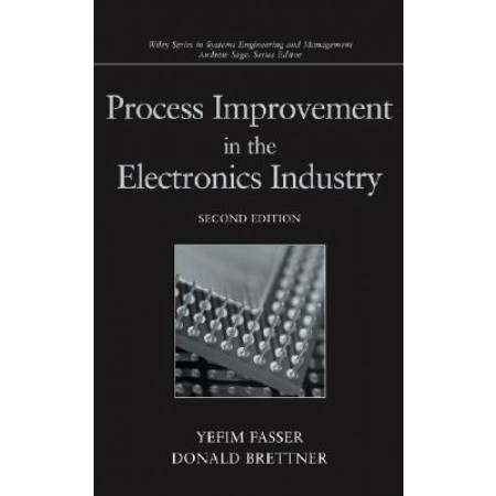 Process Improvement in the Electronics Industry (Wiley Series in Systems Engineering and Management), 2nd Edition