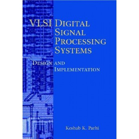 VLSI Digital Signal Processing Systems : Design and Implementation, 1st Edition