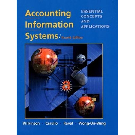 Accounting Information Systems: Essential Concepts and Applications, 4th Edition
