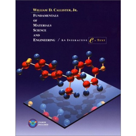Fundamentals of Materials Science and Engineering, 5th Edition