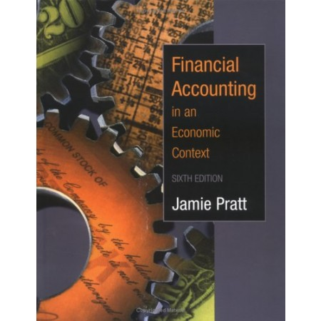 Financial Accounting in an Economic Context, 6th Edition